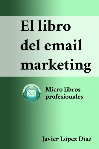 El libro del email marketing (Micro libros profesionales nº 1)