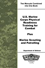 U.S. Marine Corps Physical Readiness Training for Combat Plus Marine Scouting and Patrolling