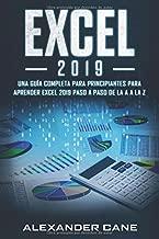 EXCEL 2019: Una guía completa para principiantes para aprender Excel 2019 paso a paso de la A a la Z(Libro En Espanol/Excel 2019 Spanish Book Version) (Spanish Edition)