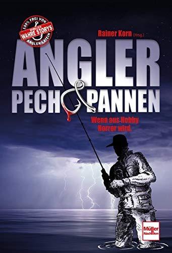 Angler - Pech & Pannen: Wenn aus Hobby Horror wird.