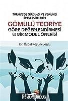 Türkiye'de Girisimci ve Yenilikci Üniversitelerin; Gömülü Teoriye Göre Degerlendirilmesi ve Bir Model Önerisi