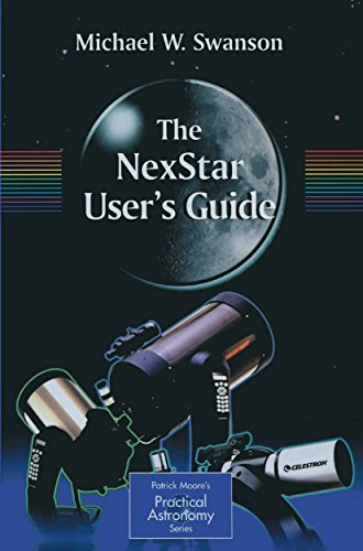 The NexStar User's Guide (The Patrick Moore Practical Astronomy Series) (English Edition)