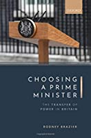 Choosing a Prime Minister: The Transfer of Power in Britain