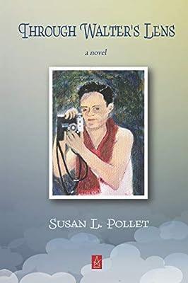 Through Walter's Lens: A novel