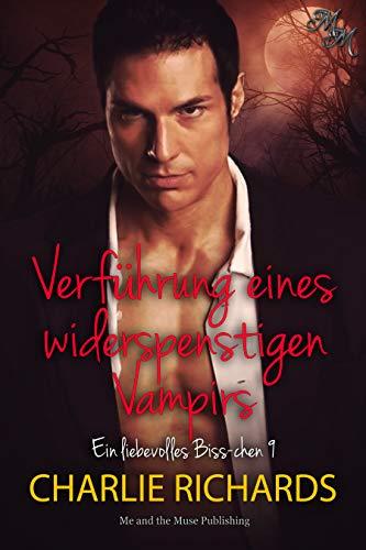 Verführung eines widerspenstigen Vampirs (Ein liebevolles Biss-chen 9)
