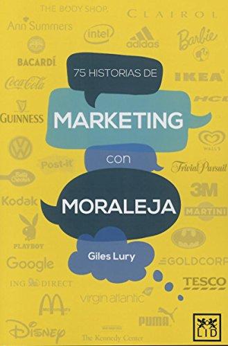 75 Historias De Marketing con moraleja (acción empresarial)