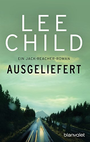 Ausgeliefert: Ein Jack-Reacher-Roman (Die-Jack-Reacher-Romane 2)