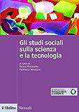 Gli studi sociali sulla scienza e la tecnologia...