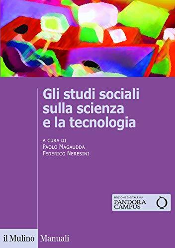 Gli studi sociali sulla scienza e la tecnologia