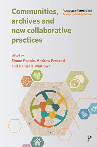 Communities, Archives and New Collaborative Practices (Connected Communities) (English Edition)