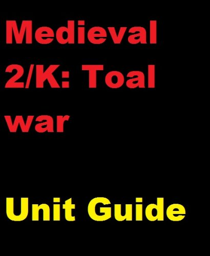 The Unofficial Medieval 2: Total War and Kingdoms Unit and Tactics Guide. (English Edition)