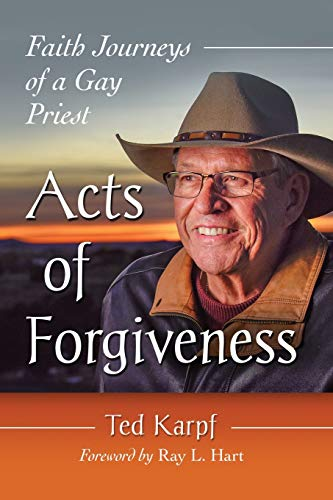 Acts of Forgiveness: Faith Journeys of a Gay Priest