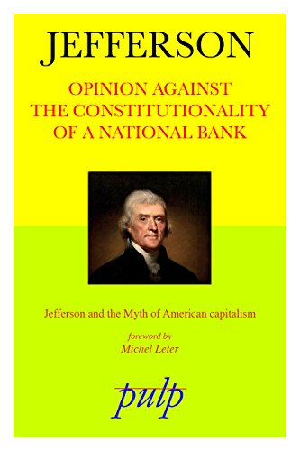 Download Opinion Against the Constitutionality of a National Bank (French Edition) B0147EGV84