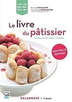 Le Livre Du Pâtissier - Référence de BERNARD DESCHAMPS