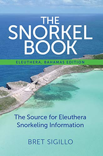 Eleuthera, Bahamas - The Snorkel Book