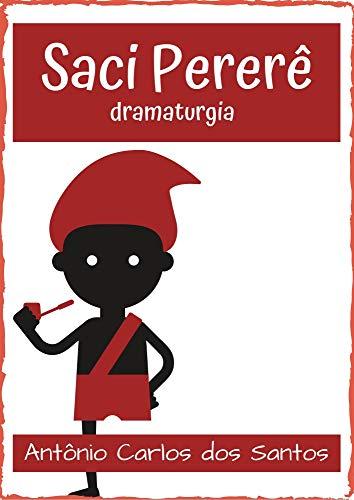Saci Pererê: dramaturgia infanto-juvenil (Coleção Educação, Teatro & Folclore Livro 10)