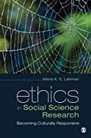 Ethics in Social Science Research: Becoming Culturally Responsive