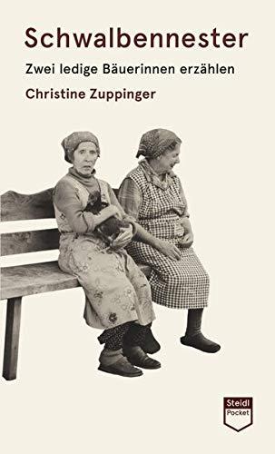 Schwalbennester: Zwei ledige Bäuerinnen erzählen
