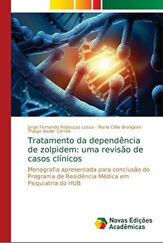 Lessa, J: Tratamento da dependência de zolpidem: uma revisão: uma revisão de casos clínicos