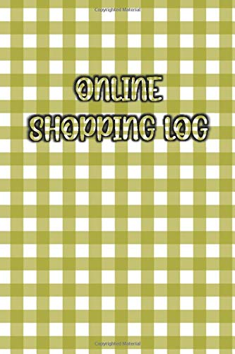 ONLINE SHOPPING LOG: Elegant / Beautiful Green Pattern Cover- Track Website/Store Purchases, Payment Method, Shipment Tracking - Logbook Notebook