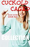 CUCKOLD AND CAGED BY THEIR GOOD WIVES GONE BAD : 6 Cuckolding Husband in Chastity Lock, Stories COLLECTION (English Edition)