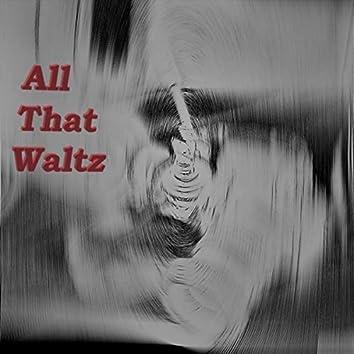 All That Waltz