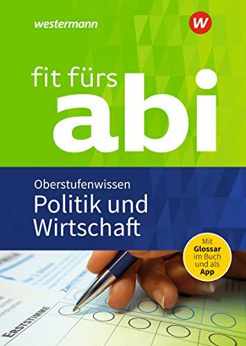 Fit fürs Abi: Politik und Wirtschaft Oberstufenwissen (Fit fürs Abi: Neubearbeitung)