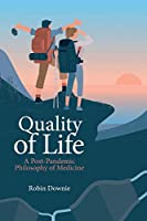 Quality of Life: A Post-pandemic Philosophy of Medicine