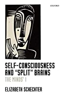 """Self-Consciousness and """"Split"""" Brains: The Mind's I"""