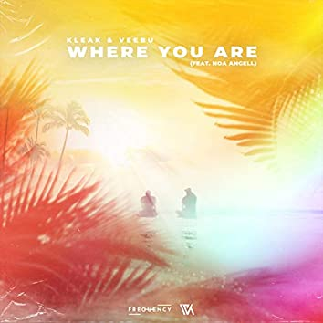 Where You Are (feat. Noa Angell)