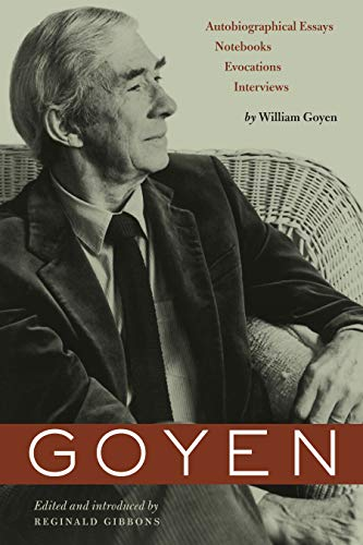 Goyen: Autobiographical Essays, Notebooks, Evocations, Interviews (Harry Ransom Humanities Research Center Imprint Series)