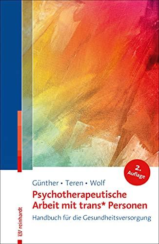 Psychotherapeutische Arbeit mit trans* Personen: Handbuch für die Gesundheitsversorgung