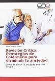 Revisión Crítica: Estrategias de Enfermería para disminuir la ansiedad: Como disminuir la ansiedad ante una cirugía