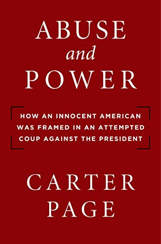 Compare Textbook Prices for Abuse and Power: How an Innocent American Was Framed in an Attempted Coup Against the President  ISBN 9781684511204 by Page, Carter
