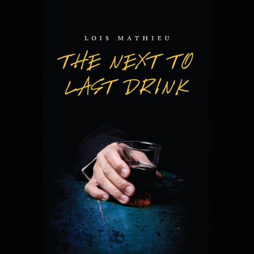 The Next to Last Drink audiobook cover art