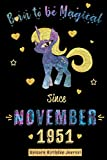 Born to be Magical Since November 1951 - Unicorn Birthday Journal: Blank Lined Journal, Notebook or Diary is a Perfect Gift for the November Girl or ... and Family ( Alternative to B-day Card. )