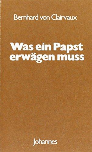 Was ein Papst erwägen muss: De consideratione: De consideratione ad Eugenium Papam (Sammlung Christliche Meister)