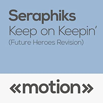 Keep on Keepin' (Future Heroes Revision)