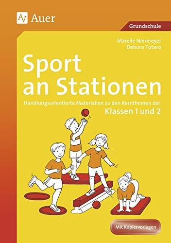 Sport an Stationen 1/2: Handlungsorientierte Materialien zu den Kernthemen der Klassen 1 und 2 (Stationentraining Grundschule Sport)