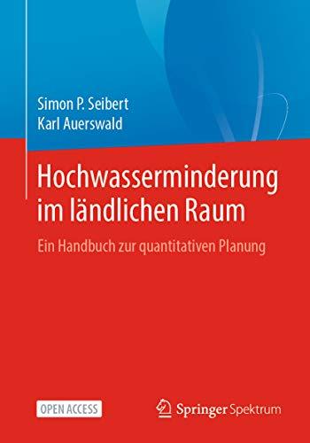 Hochwasserminderung im ländlichen Raum: Ein Handbuch zur quantitativen Planung