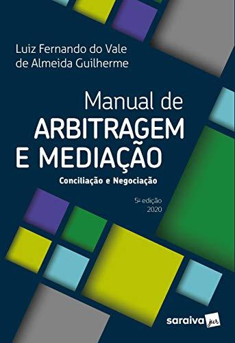 Manual de Arbitragem e Mediação: Conciliação e Negociação