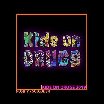 Kids on Drugs 2019