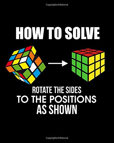How To Solve Rotate The Sides To The Positions As Shown: How To Solve Puzzle Cube - Funny Cubing 2021-2022 Weekly Planner & Gratitude Journal (110 ... Notes, Thankfulness Reminders & To Do Lists