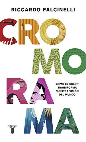 Cromorama: Cómo el color transforma nuestra visión del mundo (Spanish Edition)