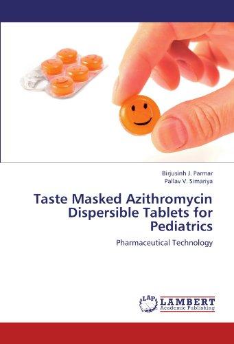 Taste Masked Azithromycin Dispersible Tablets for Pediatrics: Pharmaceutical Technology