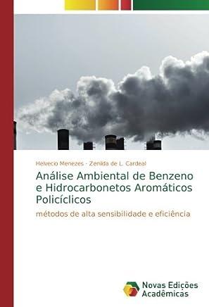 Análise Ambiental de Benzeno e Hidrocarbonetos Aromáticos Policíclicos: métodos de alta sensibilidade e eficiência