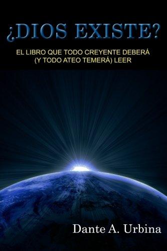¿Dios existe?: El libro que todo creyente deberá (y todo ateo temerá) leer