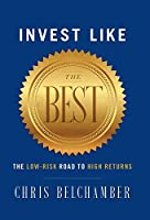 Invest like the Best: The Low-Risk Road to High Returns