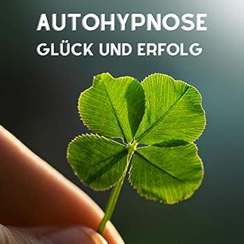 Autohypnose (Glück und Erfolg)