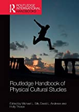 Routledge Handbook of Physical Cultural Studies (Routledge International Handbooks)